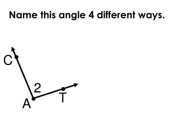 Name this angle 4 different ways