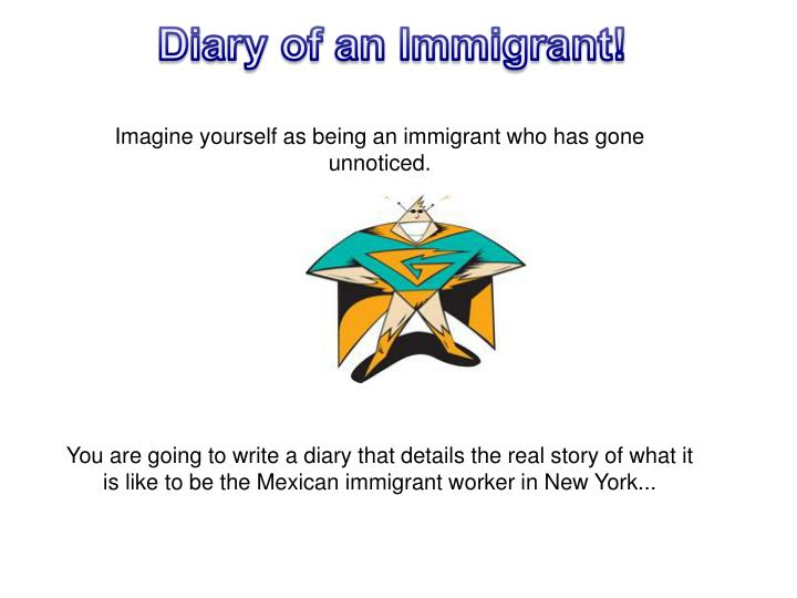 Diary of an Immigrant!