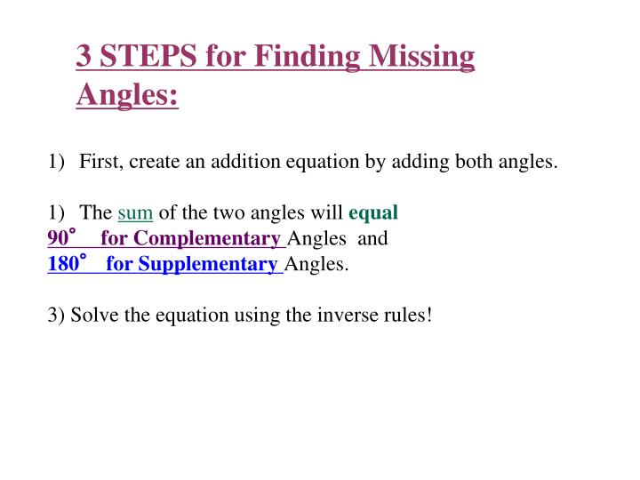3 STEPS for Finding Missing Angles: