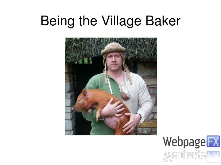 Being the Village Baker