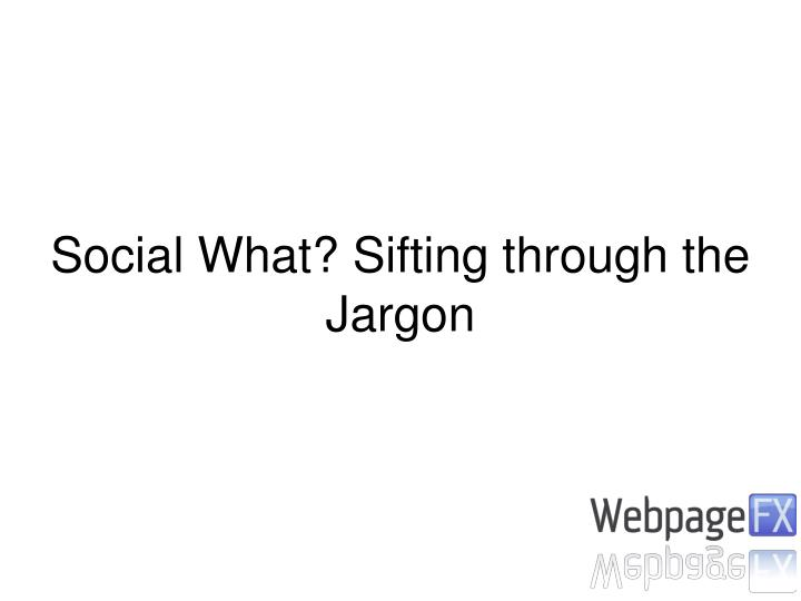 Social What? Sifting through the Jargon