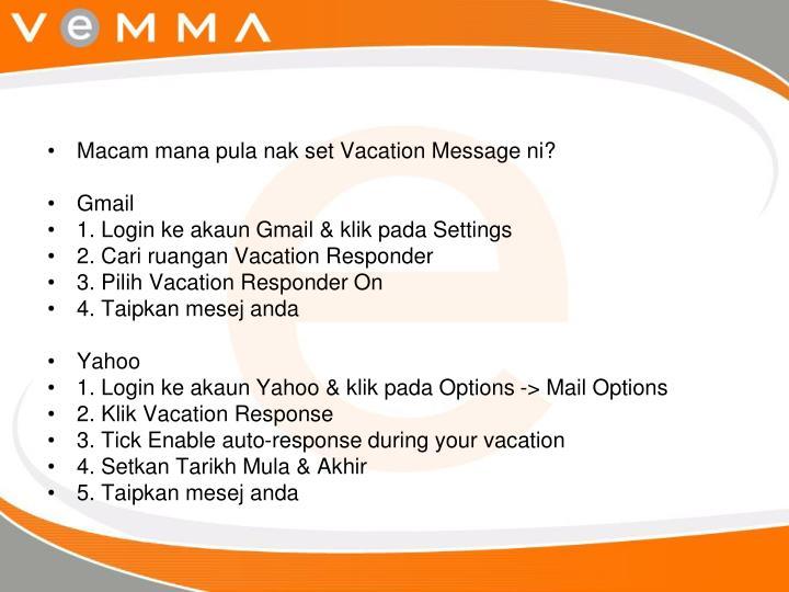 Macam mana pula nak set Vacation Message ni?