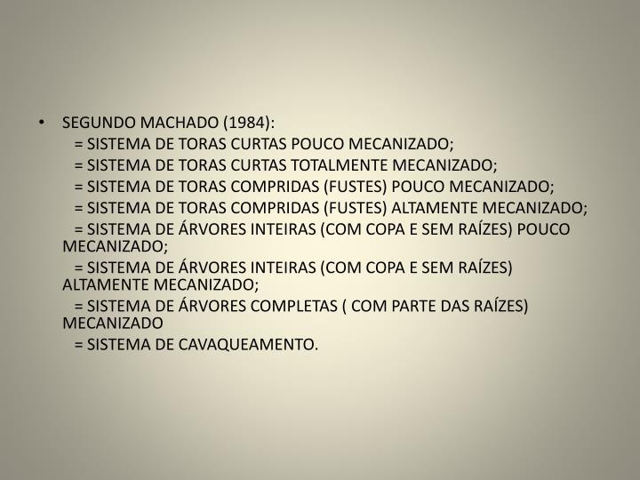 SEGUNDO MACHADO (1984):