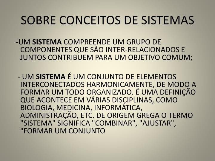 SOBRE CONCEITOS DE SISTEMAS