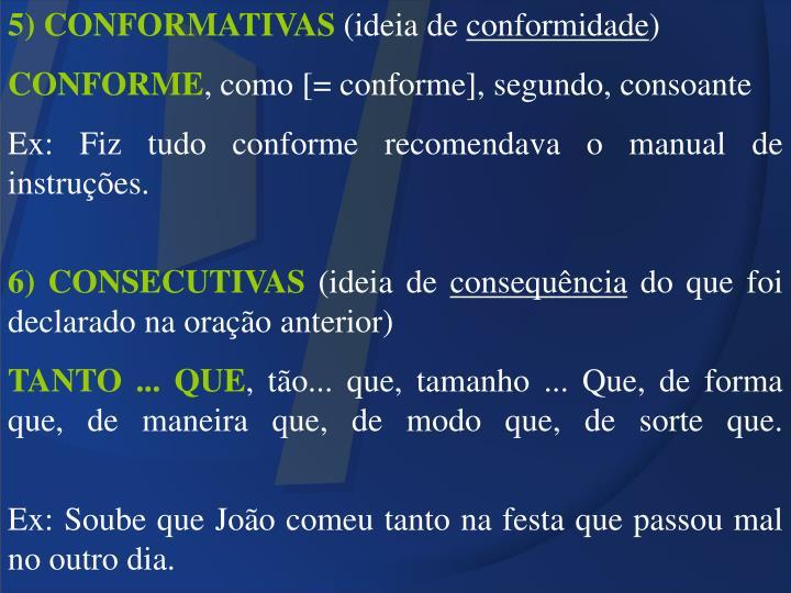 5) CONFORMATIVAS