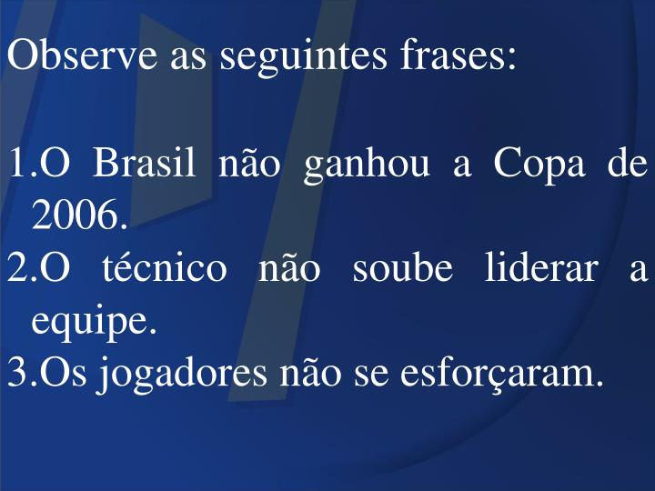 Observe as seguintes frases: