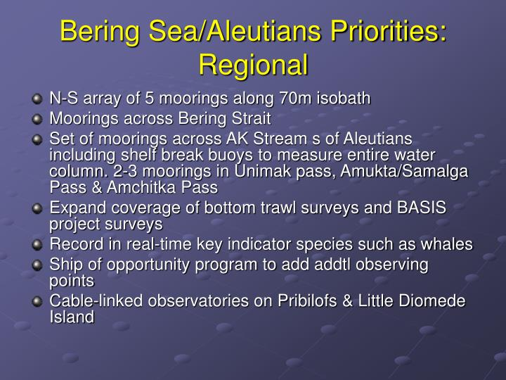 Bering Sea/Aleutians Priorities: