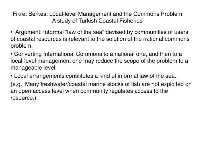 Fikret berkes local level management and the commons problem a study of turkish coastal fisheries