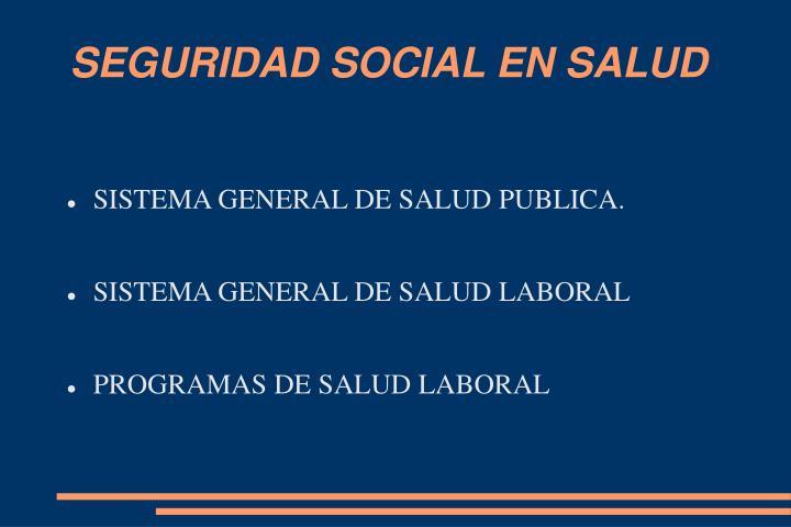 SEGURIDAD SOCIAL EN SALUD