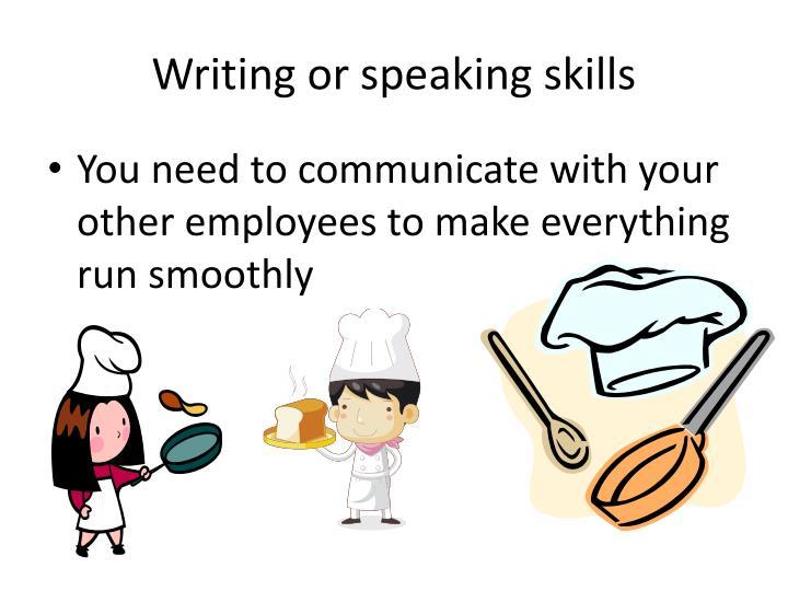 Writing or speaking skills