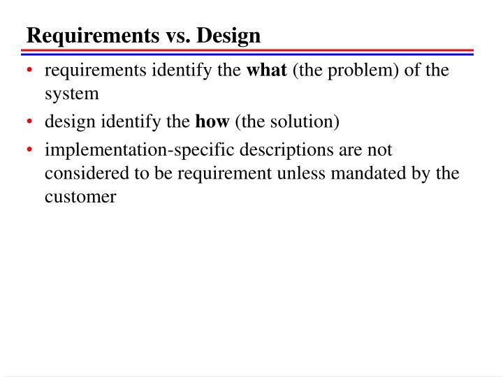 Requirements vs. Design