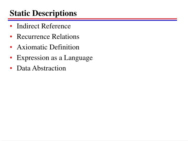 Static Descriptions
