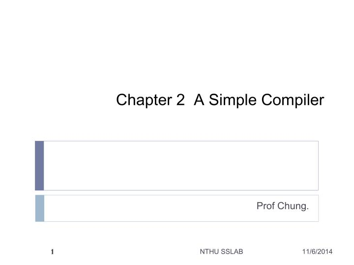 Chapter 2 a simple compiler