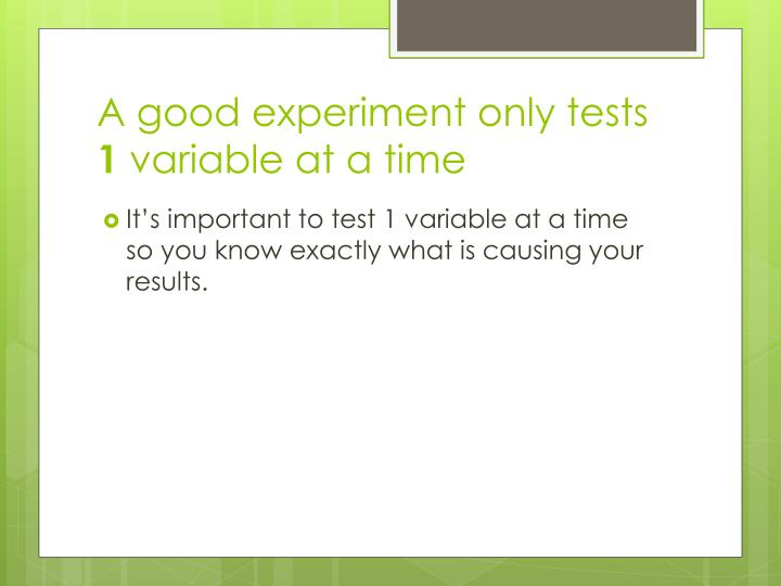 A good experiment only tests