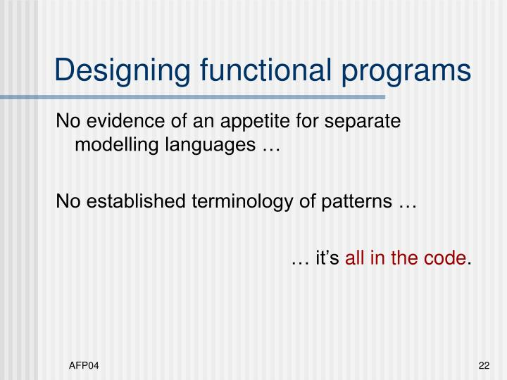 Designing functional programs