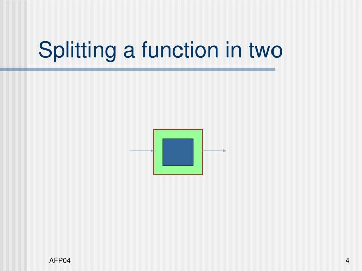 Splitting a function in two