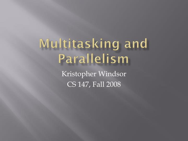 Multitasking and parallelism