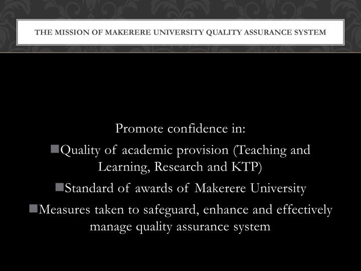 THE MISSION OF MAKERERE UNIVERSITY QUALITY ASSURANCE SYSTEM