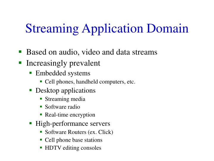 Streaming application domain