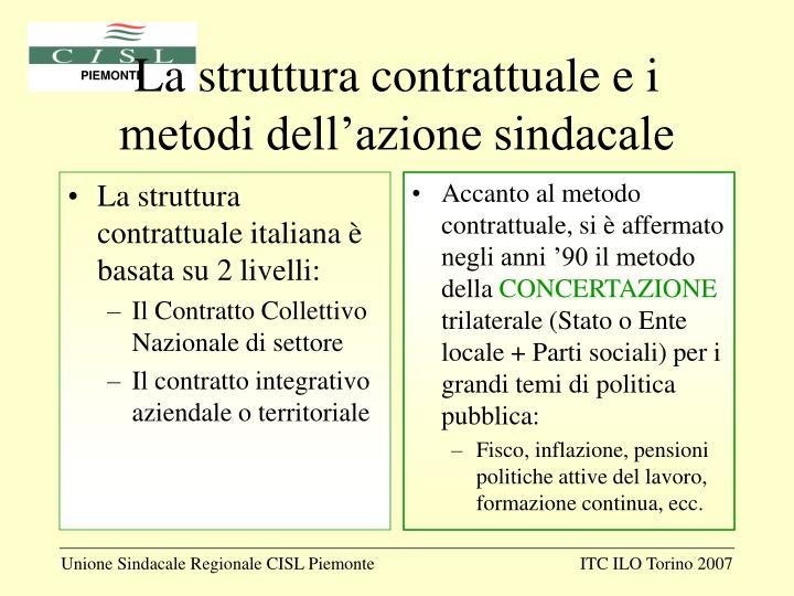 La struttura contrattuale italiana è basata su 2 livelli:
