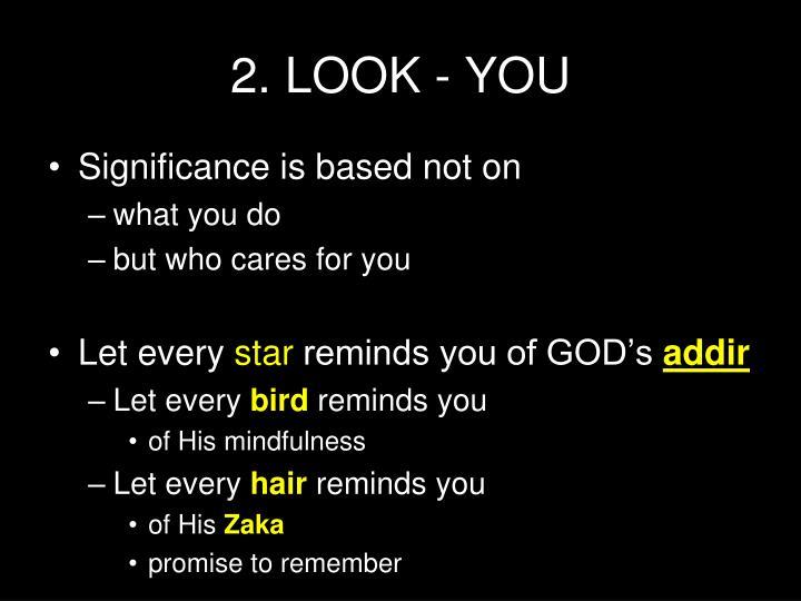 2. LOOK - YOU
