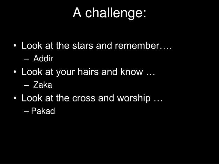A challenge: