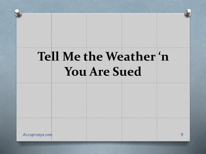Tell Me the Weather 'n You Are