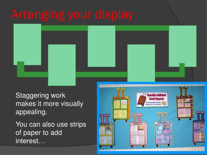 Arranging your display