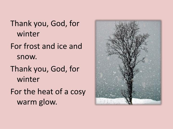 Thank you, God, for winter
