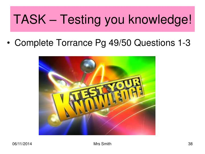 TASK – Testing you knowledge!