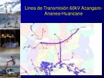 linea de transmisi n 60kv azangaro ananea huancane