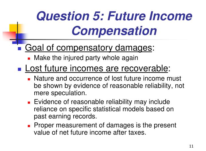 Question 5: Future Income Compensation