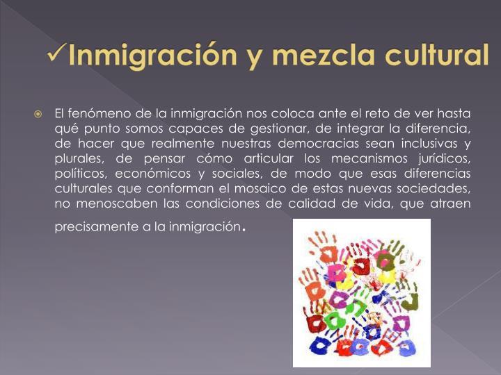 Inmigración y mezcla cultural
