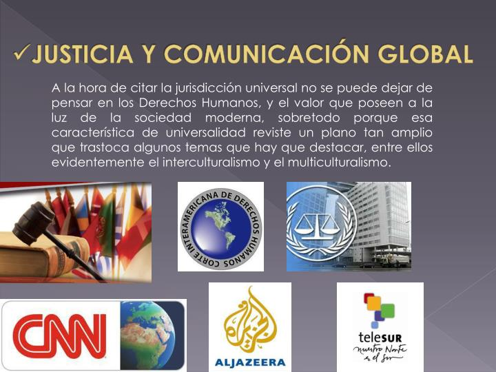 JUSTICIA Y COMUNICACIÓN GLOBAL