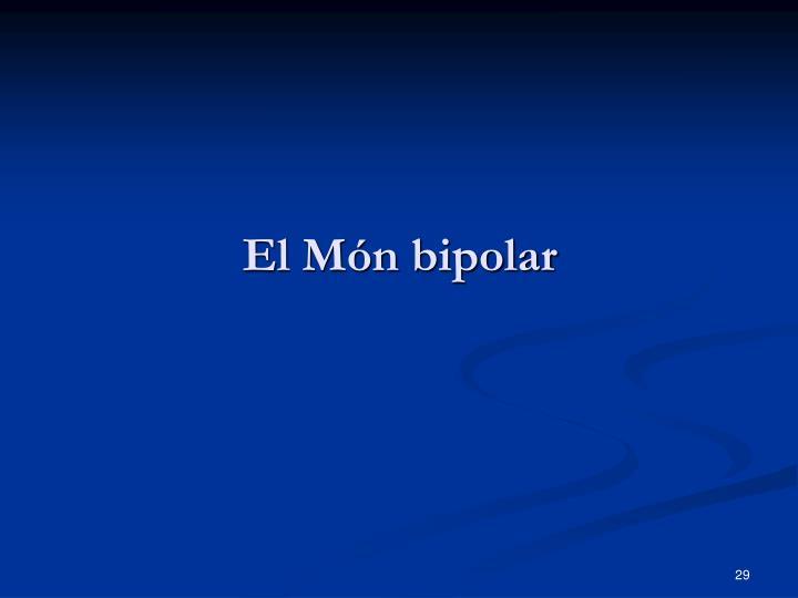 El Món bipolar