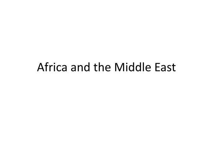Africa and the middle east