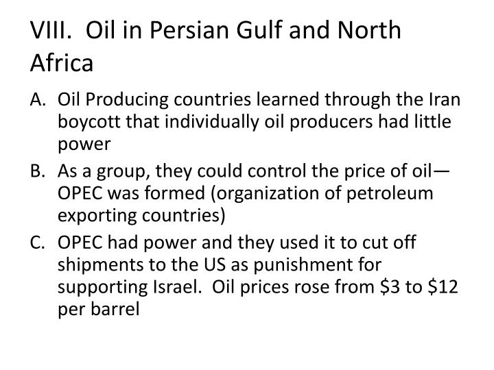 VIII.  Oil in Persian Gulf and North Africa