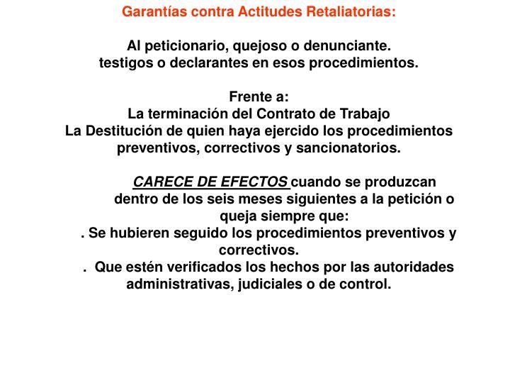 Garantías contra Actitudes Retaliatorias: