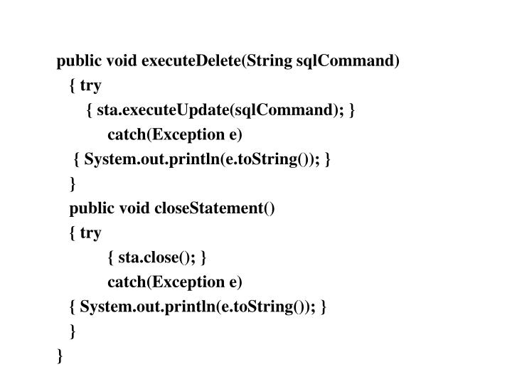 public void executeDelete(String sqlCommand)