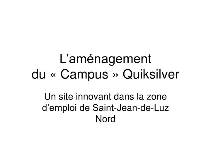 L am nagement du campus quiksilver1