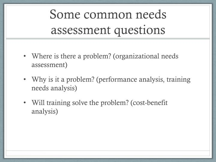 Some common needs assessment questions