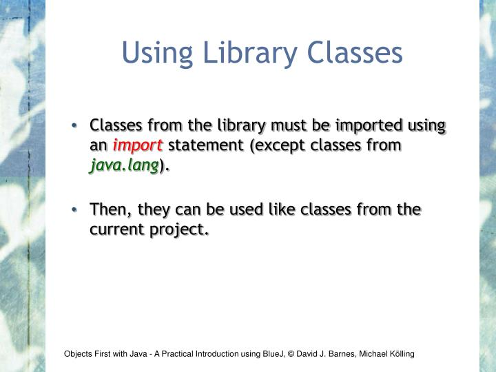 Using Library Classes
