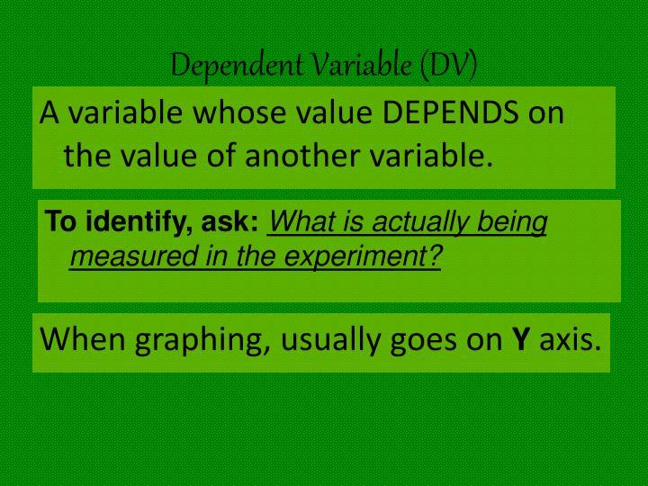 Dependent Variable (DV)