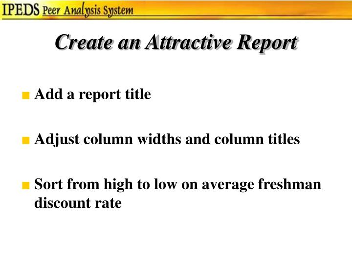 Create an Attractive Report