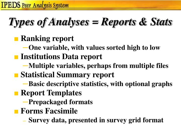 Types of Analyses = Reports & Stats