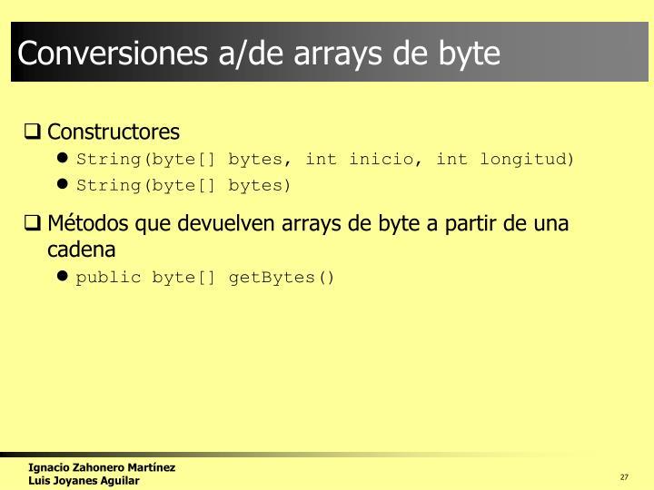 Conversiones a/de arrays de byte