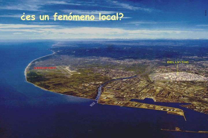 ¿es un fenómeno local?