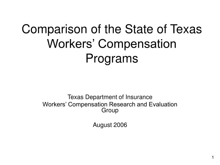 Comparison of the state of texas workers compensation programs