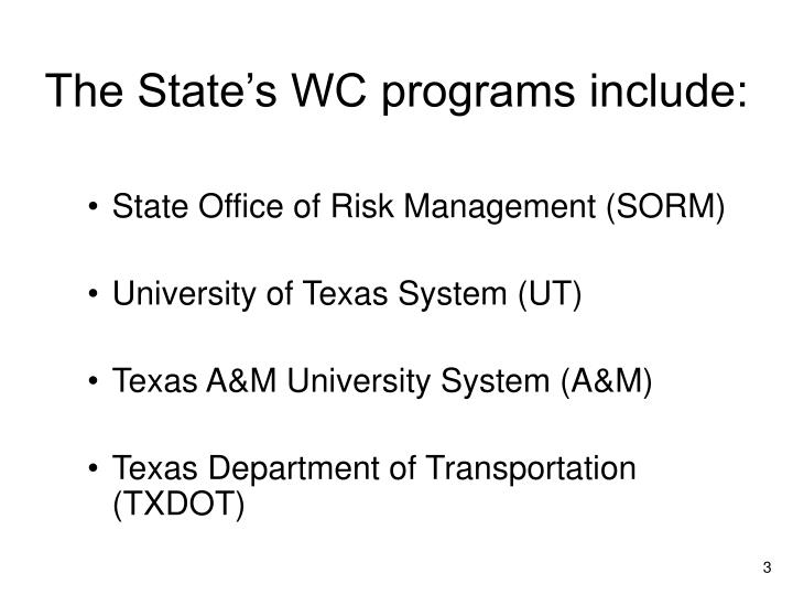 The State's WC programs include: