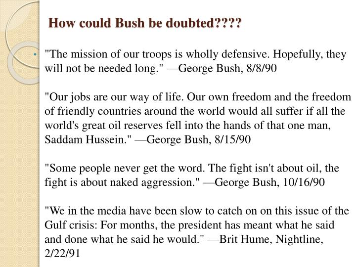 How could Bush be doubted????